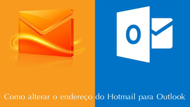 Alterar o endereço do Hotmail para Outlook