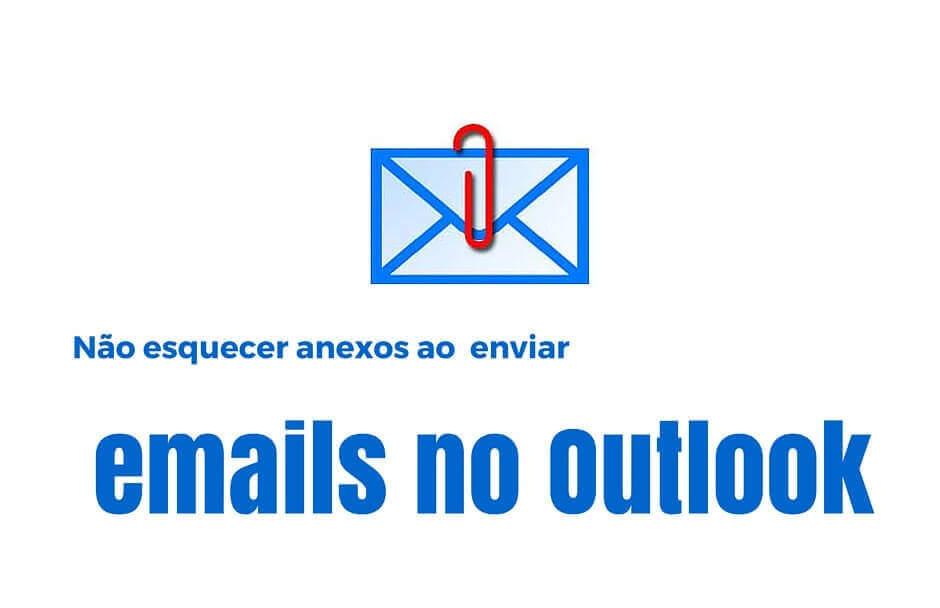 Não esquecer anexos ao enviar email no Outlook.com